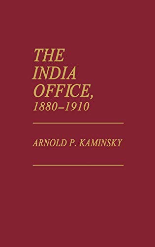 9780313249099: The India Office, 1880-1910 (Contributions in Comparative Colonial Studies)