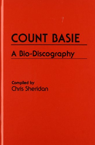 9780313249358: Count Basie: A Biodiscography (Discographies) (Discographies: Association for Recorded Sound Collections Discographic Reference)