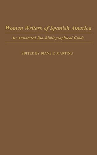 9780313249693: Women Writers of Spanish America: An Annotated Bio-Bibliographical Guide (Bibliographies and Indexes in Women's Studies)