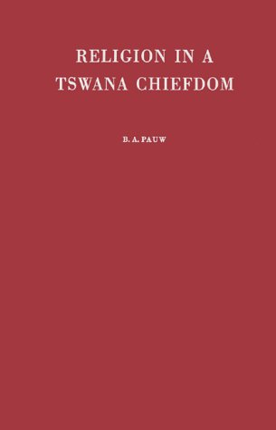 9780313249747: Religion in a Tswana Chiefdom.