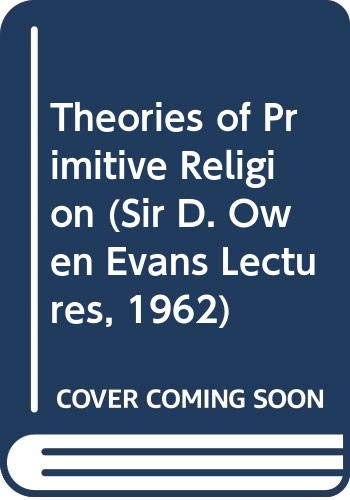 9780313249785: Theories of Primitive Religion (Sir D. Owen Evans Lectures, 1962)