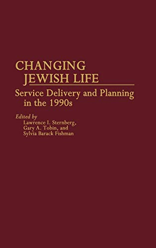 9780313250149: Changing Jewish Life: Service Delivery and Planning in the 1990's