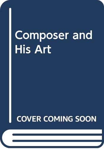 9780313250507: The Composer and His Art.