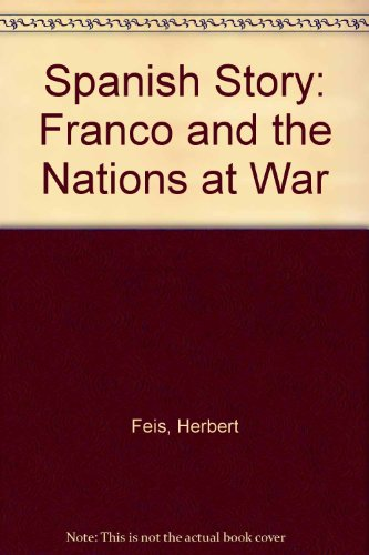 9780313252082: The Spanish Story: Franco and the Nations at War