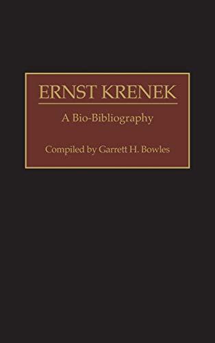 9780313252501: Ernst Krenek: A Bio-Bibliography