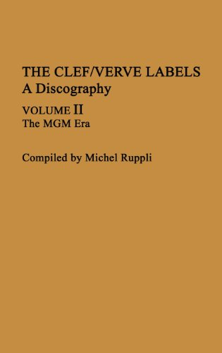9780313252945: The Clef/Verve Labels: A Discography (2 Volume Set) Volume I: The Norman Granz Era; Volume II: The MGM Era (Discographies)