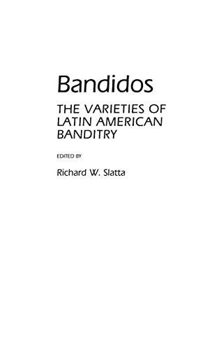 9780313253010: Bandidos: The Varieties of Latin American Banditry (Contributions in Criminology and Penology)