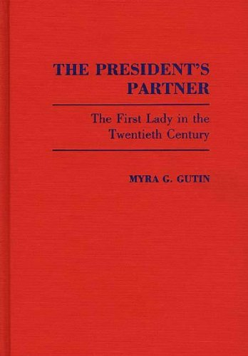 9780313253355: The President's Partner: The First Lady in the Twentieth Century (Contributions in Women's Studies)