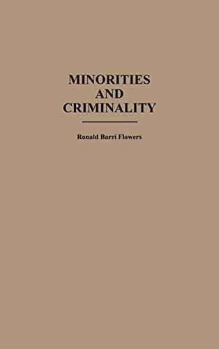 9780313253669: Minorities and Criminality