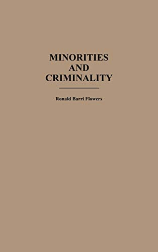 9780313253669: Minorities and Criminality (Contributions in Criminology & Penology)