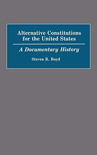 9780313254192: Alternative Constitutions for the United States: A Documentary History (Contributions in American History)