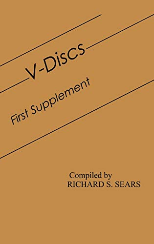 9780313254215: V-Discs: First Supplement (Discographies: Association for Recorded Sound Collections Discographic Reference)
