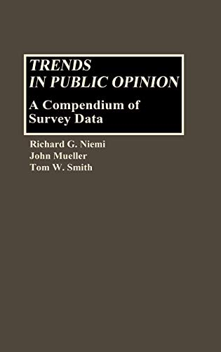 Trends in Public Opinion: A Compendium of: Richard G. Niemi;