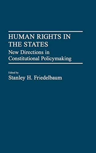 9780313254512: Human Rights in the States: New Directions in Constitutional Policymaking (Contributions in Legal Studies)