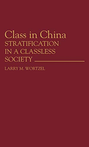 9780313254987: Class in China: Stratification in a Classless Society (Contributions in Political Science)