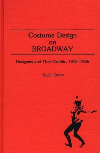 9780313255243: Costume Design on Broadway: Designers and Their Credits, 1915-1985
