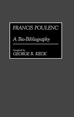 Francis Poulenc: A Bio-Bibliography: George Keck