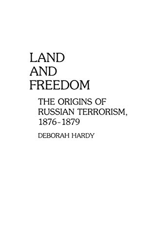9780313255960: Land and Freedom: The Origins of Russian Terrorism, 1876-1879 (Contributions to the Study of World History)