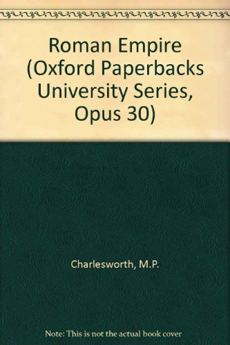 9780313256691: The Roman Empire.: (Oxford Paperbacks University Series, Opus 30)