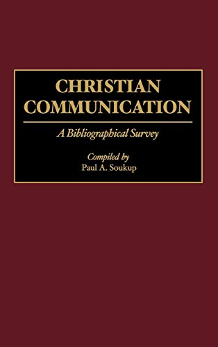 9780313256738: Christian Communication: A Bibliographical Survey (Bibliographies and Indexes in Religious Studies)