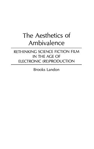 9780313256875: The Aesthetics of Ambivalence: Rethinking Science Fiction Film in the Age of Electronic (Re) Production (Contributions to the Study of Science Ficti)