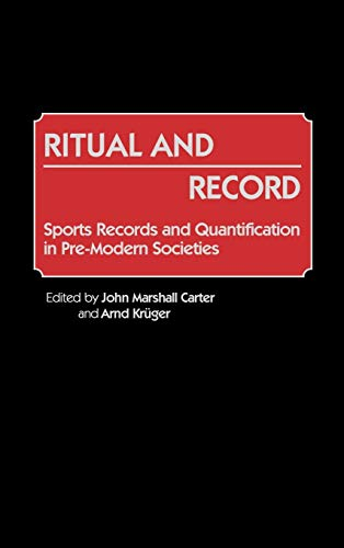 9780313256998: Ritual and Record: Sports Records and Quantification in Pre-Modern Societies (Contributions to the Study of World History)
