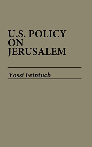 9780313257001: U.S. Policy on Jerusalem (Contributions in Political Science)
