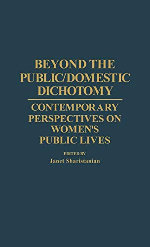 Beyond the Public/Domestic Dichotomy: Contemporary Perspectives on Women's Public Lives (...