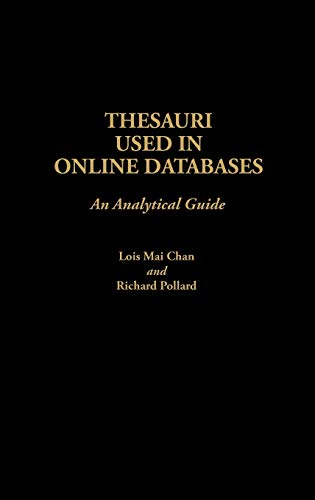 Thesauri Used in Online Databases: An Analytical Guide (0313257884) by Chan, Lois Mai; Pollard, Richard