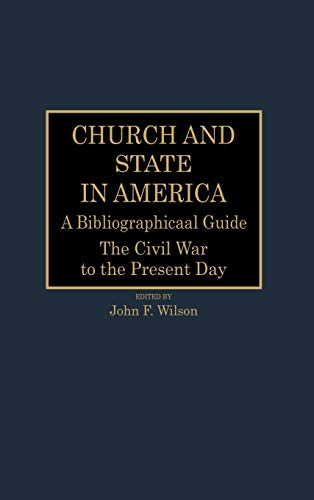 9780313259142: Church and State in America: A Bibliographical Guide- The Civil War to the Present Day, Vol. 2
