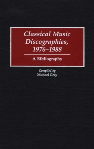 9780313259425: Classical Music Discographies, 1976-1988: A Bibliography (Discographies: Association for Recorded Sound Collections Discographic Reference)