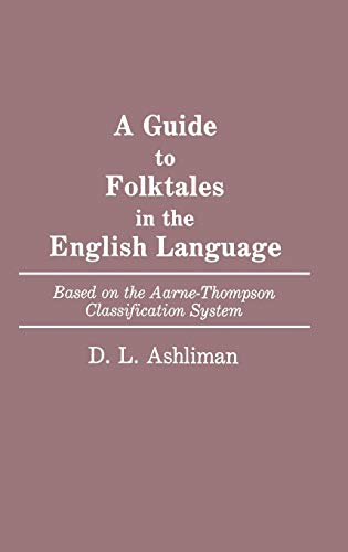 9780313259616: A Guide to Folktales in the English Language: Based on the Aarne-Thompson Classification System (Bibliographies and Indexes in World Literature)
