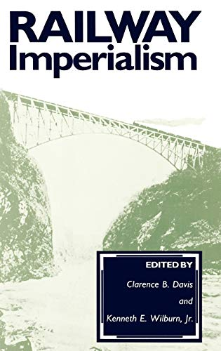 9780313259661: Railway Imperialism: (Contributions in Comparative Colonial Studies)