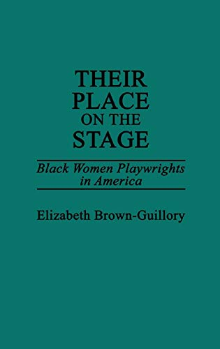 9780313259852: Their Place on the Stage: Black Women Playwrights in America (Contributions in Afro-american & African Studies)