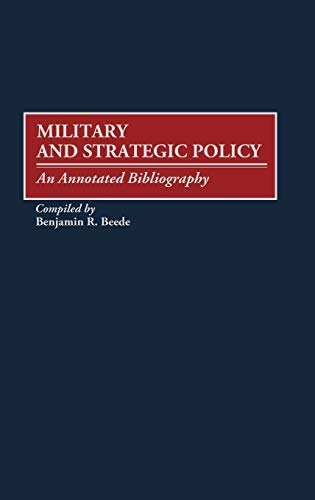 MILITARY AND STRATEGIC POLICY: An Annotated Bibliography. Bibliographies and Indexes in Military ...