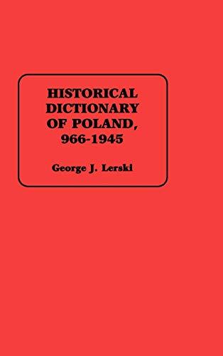 Historical Dictionary of Poland, 966-1945: Lerski, George J.