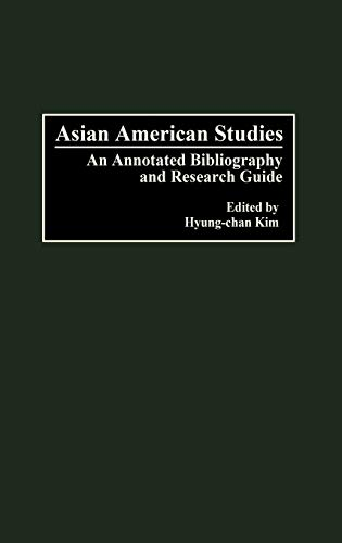 9780313260261: Asian American Studies: An Annotated Bibliography and Research Guide (Bibliographies and Indexes in American History)