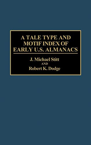 9780313260483: A Tale Type and Motif Index of Early U.S. Almanacs (Bibliographies and Indexes in American Literature)
