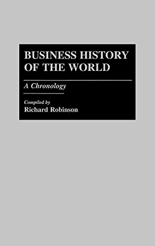 9780313260940: Business History of the World: A Chronology