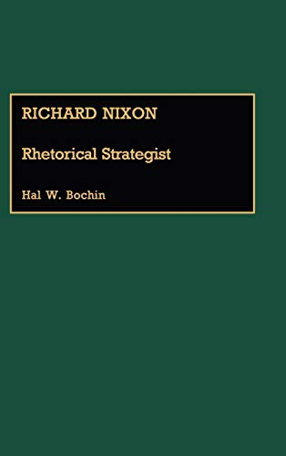 9780313261084: Richard Nixon: Rhetorical Strategist (Great American Orators)