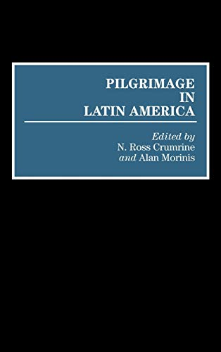 9780313261107: Pilgrimage in Latin America: (Contributions to the Study of Anthropology)