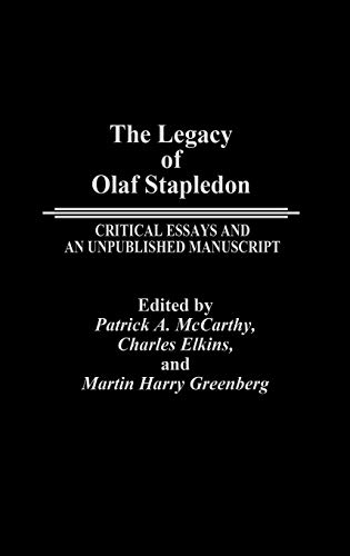 The Legacy of Olaf Stapledon: Critical Essays and an Unpublished Manuscript (Contributions in Legal Studies) (0313261148) by Charles Elkins; Martin Greenberg; Patrick Mccarthy