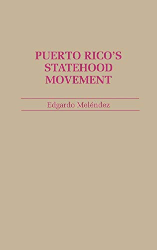 9780313261312: Puerto Rico's Statehood Movement: (Contributions in Political Science)