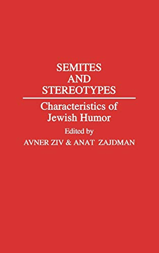 Semites and Stereotypes: Characteristics of Jewish Humor