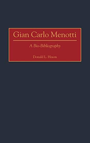 9780313261398: Gian Carlo Menotti: A Bio-Bibliography (Bio-Bibliographies in Music)