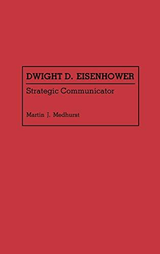 9780313261404: Dwight D. Eisenhower: Strategic Communicator (Great American Orators)