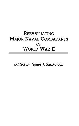 9780313261497: Reevaluating Major Naval Combatants of World War II: (Contributions in Military Studies)