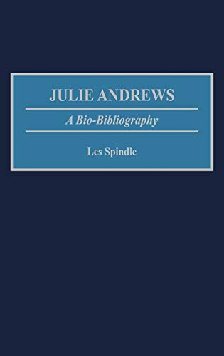 9780313262234: Julie Andrews: A Bio-Bibliography (Bio-Bibliographies in the Performing Arts)