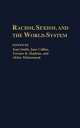 9780313263316: Racism, Sexism, and the World-System: (Contributions in Economics and Economic History)