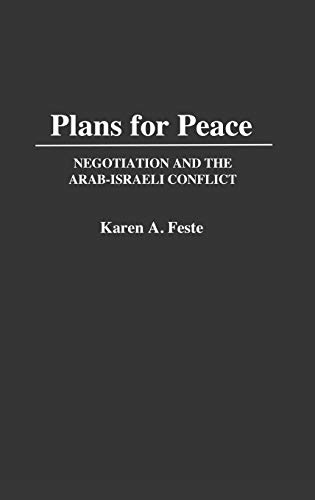 9780313263613: Plans for Peace: Negotiation and the Arab-Israeli Conflict (Contributions in Political Science)